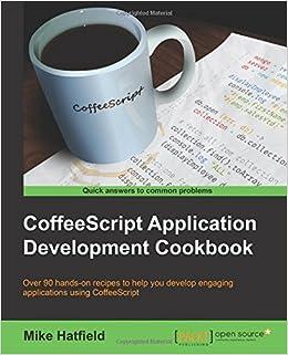 CoffeeScript Application Development Cookbook by Mike Hatfield (6-Apr-2015)