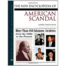 The New Encyclopedia of American Scandal (Facts on File Library of American History) by George Childs Kohn (2000-12-01)