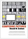 Composing Pictures, Donald W. Graham, 193524700X