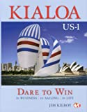 Kialoa US-1 Dare to Win, Jim Kilroy, 0983062250