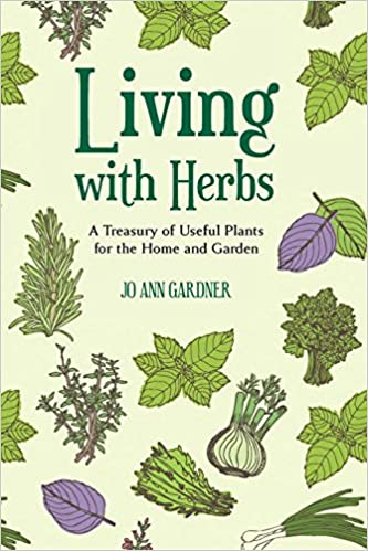 Living with Herbs - A Treasury of Useful Plants for the Home and Garden, 2nd Edition
