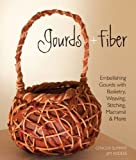 img - for Gourds + Fiber: Embellishing Gourds with Basketry, Weaving, Stitching, Macrame & More (Paperback) - Common book / textbook / text book