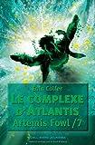vignette de 'Artemis Fowl n° 7<br /> Le complexe d'Atlantis (Eoin Colfer)'