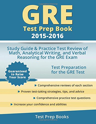 GRE Test Prep Book 2015-2016: Study Guide & Practice Test Review of Math, Analytical Writing, and Verbal Reasoning for the GRE Exam