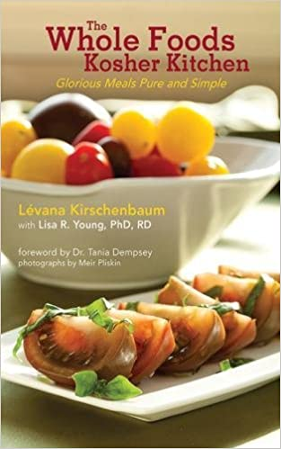 The whole foods kosher kitchen glorious meals pure and simple the whole foods kosher kitchen glorious meals pure and simple amazon lvana kirschenbaum lisa r young 9781616082925 books forumfinder Images