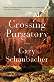 Crossing Purgatory: A Novel of the American West