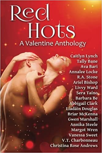 Red Hots: A Valentine Anthology: Annika Steele, Margot Wren
