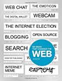 100 Ideas That Changed the Web, Jim Boulton, 1780673701