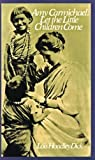 img - for Amy Carmichael: Let the Little Children Come book / textbook / text book