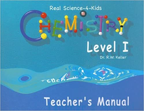 Chemistry Level I Teacher's Manual (Real Science-4-Kids) (Real ...