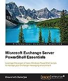 Read Online Microsoft Exchange Server PowerShell Essentials Reader
