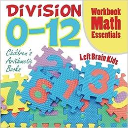 Book Division 0-12 Workbook Math Essentials : Children's Arithmetic Books