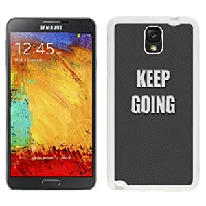 Custom and Personalized Cell Phone Case Design with Keep Going Motivational Galaxy NOTE 3 N900P Wallpaper in White