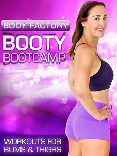 Body Factory - Booty Bootcamp: Workouts for Bums & Thighs