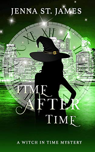 Time After Time (A Witch in Time Book 3) by [St. James, Jenna]