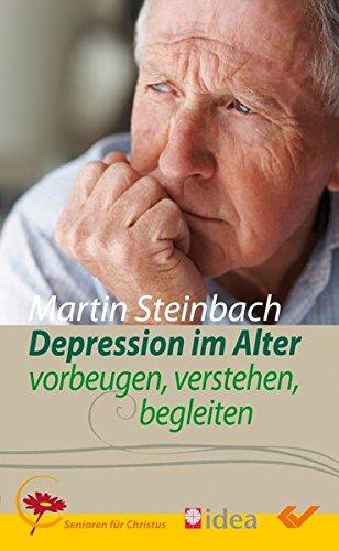 Depression im Alter: vorbeugen, verstehen, begleiten