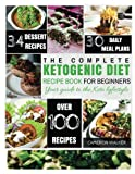 Ketogenic diet: THE COMPLETE KETOGENIC DIET RECIPE BOOK FOR BEGINNERS - Your Keto lifestyle guide to Lose Weight, Regain Confidence, and Heal Your Body (Keto diet for Beginners)