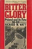 Bitter Glory, Richard M. Watt, 0671453793