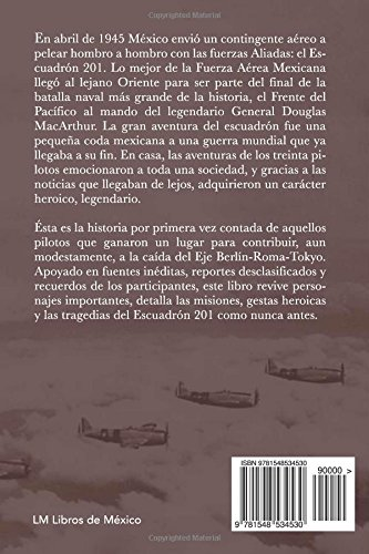 El Escuadrón 201: La historia de los pilotos mexicanos de la Segunda Guerra Mundial (Spanish Edition): Gustavo Vázquez Lozano: 9781548534530: Amazon.com: ...