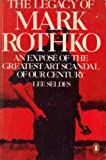 The Legacy of Mark Rothko, Lee Seldes, 0140052054