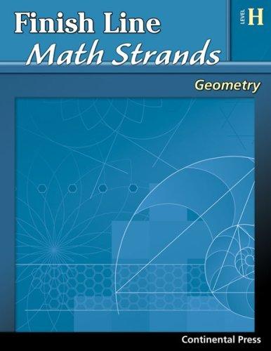 Read Online By Continental Press Geometry Workbook: Finish Line Math Strands: Geometry, Level H - 8th Grade [Paperback] pdf epub