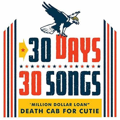 Million Dollar Loan (30 Days, 30 Songs) (Death Cab For Cutie Million Dollar Loan)