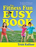 The Fitness Fun Busy Book, Trish Kuffner, 1476701717