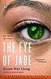 The Eye of Jade, Diane Wei Liang, 1416549560