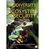 img - for [(Biodiversity and Ecosystem Insecurity: A Planet in Peril)] [Author: Ahmed Djoghlaf] published on (June, 2011) book / textbook / text book