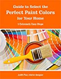 color schemes for bedrooms Guide to Select  the Perfect Paint Colors for Your Home: 5 Extremely Easy Steps