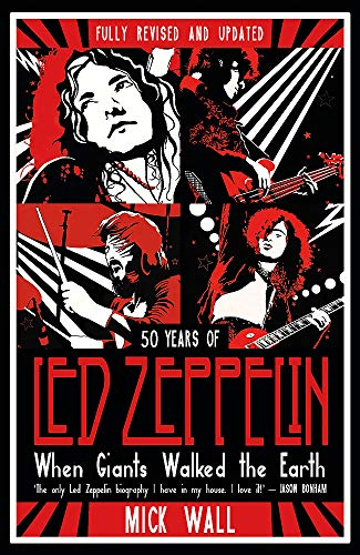 (When Giants Walked the Earth: 50 years of Led Zeppelin. The fully revised and updated)