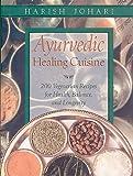Ayurvedic Healing Cuisine, Harish Johari, 0892819383