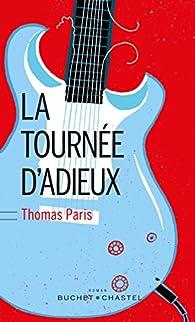 La tournée d'adieux par Thomas Paris