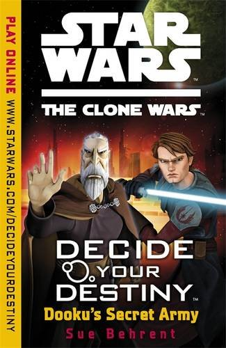 Dooku's Secret Army (Star Wars: The Clone Wars Decide Your Destiny - Book  of the Star Wars Legends