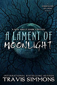 A Lament of Moonlight (The Harbingers of Light Book 3) by [Simmons, Travis]