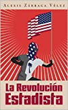 La revoluci貿n estadista (Spanish Edition)