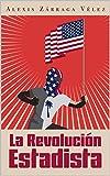 La revoluci貿n estadista (Spanish Edition)