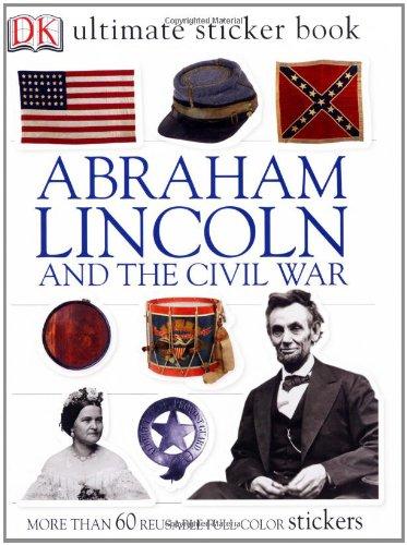 Abraham Lincoln and the Civil War (Ultimate Sticker Books) pdf epub