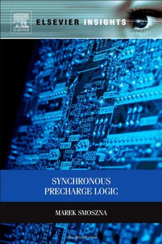 Synchronous Precharge Logic by Marek Smoszna, Publisher : Elsevier