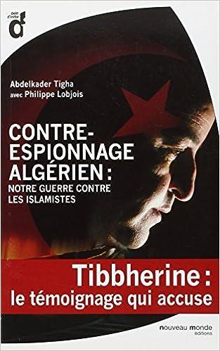 Lire Contre-espionnage algérien : notre guerre contre les islamistes pdf