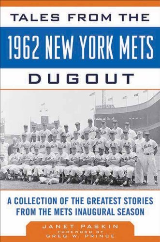 By Janet Paskin Tales from the 1962 New York Mets Dugout: A Collection of the Greatest Stories from the Mets Inaugur (1st Frist Edition) [Hardcover]
