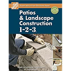 Patios and Landscape Construction 1-2-3 (Home Depot 1-2-3)