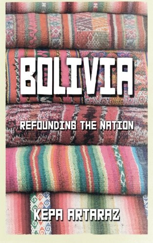 Bolivia: Refounding the Nation