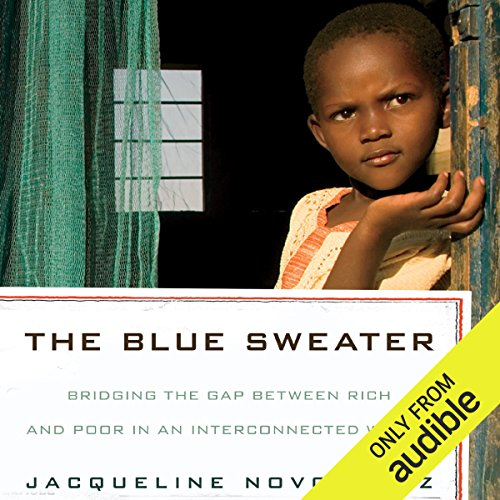 (The Blue Sweater: Bridging the Gap between Rich and Poor in an Interconnected World)