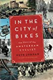 Image of In the City of Bikes: The Story of the Amsterdam Cyclist