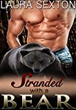 Shifter Romance: Stranded With A Bear: A BBW Shifter Romance Standalone (BBW Romance, BBW Shifter Romance, BBW Paranormal Romance, Bear Shifter Romance)