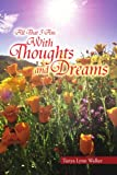 All That I Am with Thoughts and Dreams, Tanya Lynn Walker, 145008494X