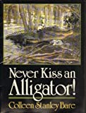 Never Kiss An Aligator, Harcourt School Publishers Staff, 0153003219