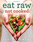 img - for Eat Raw, Not Cooked book / textbook / text book