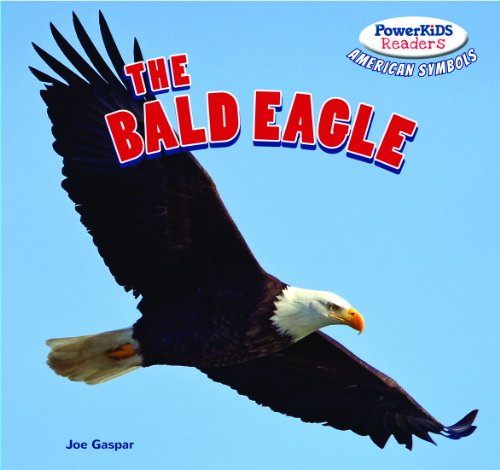 The Bald Eagle (Powerkids Readers: American Symbols)